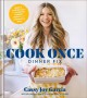 The cook once dinner fix : quick & exciting ways to transform tonight's dinner into tomorrow's feast