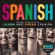 Passport to Spanish : proven techniques to learn and speak Spanish.