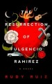 The resurrection of Fulgencio Ramirez : a novel