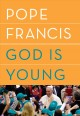 God is young : a conversation with Thomas Leoncini