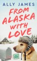 From Alaska with love