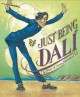 Just being Dalí : the story of artist Salvador Dalí
