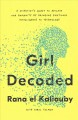 Girl Decoded : A Scientist's Quest to Reclaim Our Humanity by Bringing Emotional Intelligence to Technology