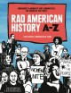 Rad American history A-Z : 26 movements that demonstrate the power of the people