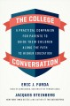 The college conversation : a practical companion for parents to guide their children along the path to higher education