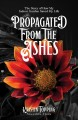 Propagated from the ashes : the story of how my indoor garden saved my life