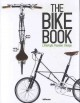 The bike book : lifestyle, passion, design