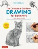 The complete guide to drawing for beginners : 21 step-by step lessons