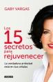 Los 15 secretos para rejuvenecer : la verdadera antiedad está en tus células