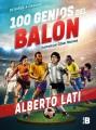 100 genios del balón : de niños a cracks