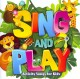Sing and play : activity songs for kids