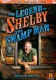 The legend of Shelby the swamp man. Season 1.