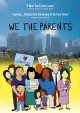 We the parents.