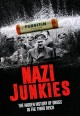 Nazi junkies : the hidden history of drugs in the Third Reich