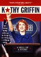 Kathy Griffin : a hell of a story