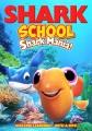 Shark school. Shark mania!