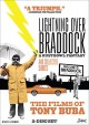 Lighting over Braddock and collected shorts : the films of Tony Buba.