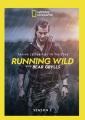 Running wild with Bear Grylls. Season 5.