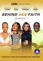 Behind her faith. Season 1