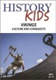 Vikings, culture and conquests.