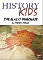 The Alaska purchase : Seward's folly.