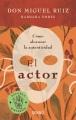 El actor : cómo alcanzar la autenticidad