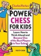 Power chess for kids : learn how to think ahead and become one of the best players in your school