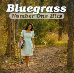 Bluegrass number one hits [sound recording (CD)].