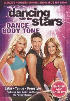 Dancing with the stars. Dance body tone [videorecording (DVD)].