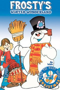 Frosty's winter wonderland [videorecording (DVD)] ; 'twas the night before Christmas