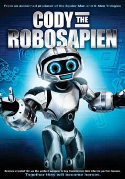 Cody the robosapien [videorecording (DVD)]