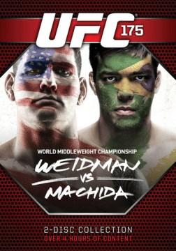 UFC 175. Weidman vs. Machida [videorecording (DVD)].