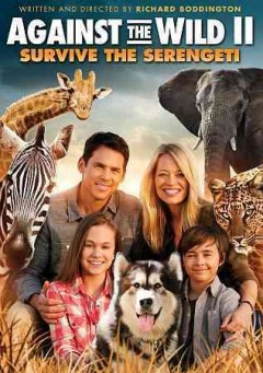 Against the wild II [videorecording (DVD)] : survive the Serengeti