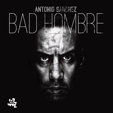Bad hombre [sound recording (CD)]