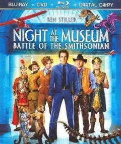 Night at the museum. Battle of the Smithsonian [videorecording (Blu-ray)]