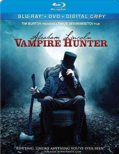 Abraham Lincoln [videorecording (Blu-ray + DVD)] : vampire hunter