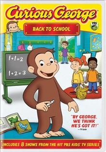 Curious George. Back to school [videorecording (DVD)]
