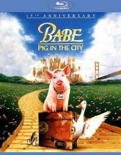 Babe [videorecording (Blu-ray)] : pig in the city