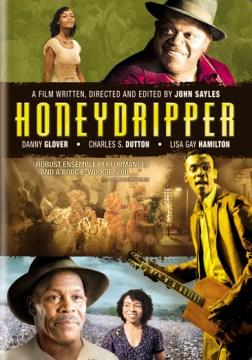 Honeydripper [videorecording (DVD)]