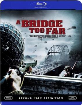 A bridge too far [videorecording (Blu-ray)]
