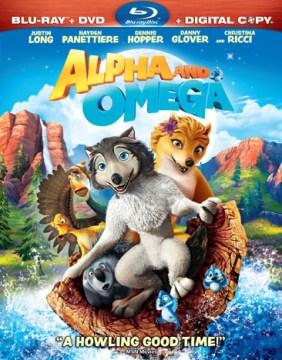 Alpha and omega [videorecording (Blu-ray + DVD)].
