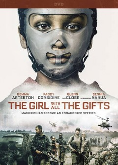 The girl with all the gifts [videorecording (DVD)]