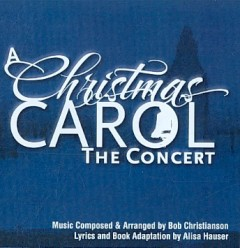 A Christmas carol [sound recording (CD)] : the concert.