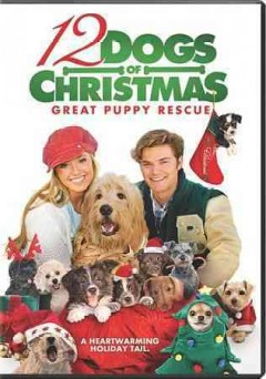 12 dogs of Christmas. [II], Great puppy rescue [videorecording (DVD)]