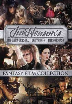 Jim Henson's fantasy film collection [videorecording (DVD)] : The dark crystal ; Labyrinth ; Mirrormask.