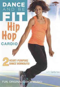 Dance and be fit. Hip hop cardio [videorecording (DVD)]
