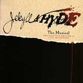 Jekyll & Hyde [sound recording (CD)] : the musical : the original Broadway cast recording