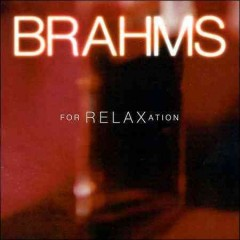 Brahms for relaxation [sound recording (CD)].