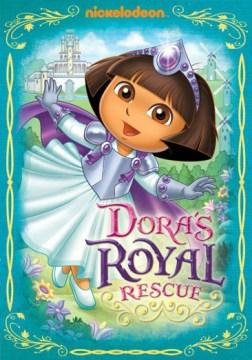 Dora the Explorer. Dora's royal rescue [videorecording (DVD)]
