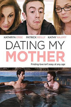 Dating my mother [videorecording (DVD)]
